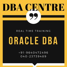 Hi, We are providing ORACLE DBA training in Hyderabad. Online and class room training. we provide Live project along with Training , Training will be 100% Real time. For more details call to 9949337995 www.dbacentre.com DBA CENTRE For course content click on below links: http://www.dbacentre.com/online-oracle-dba-training/ For FREE DEMO Contact us @ 9949337995.