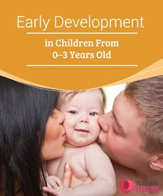 Early Development in Children From 0–3 Years Old  #During the early #development that occurs from 0-3 years of age, there are #transcendent changes on a physical and cognitive level in children.  #Babies