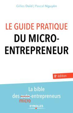 Le guide pratique du micro-entrepreneur - G.Daïd, P.Nguyên - 8e... - Librairie Eyrolles