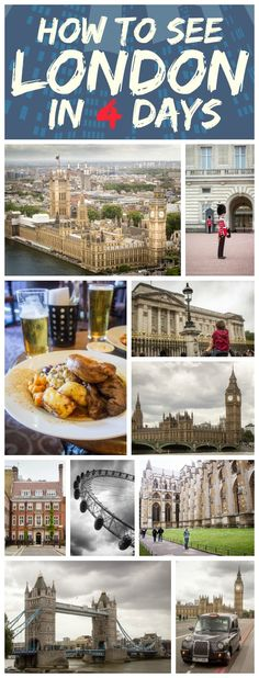 How to See London in 4 Days, opinions on what to do and not do, tips on ordering pub food and tipping