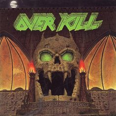 Overkill The Years Of Decay
