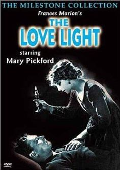 The Love Light (1921) - Pictures, Photos & Images - IMDb Mary Pickford