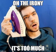 Jacksepticeye+Face | ... | image tagged in jacksepticeye,irony | made w/ Imgflip meme maker