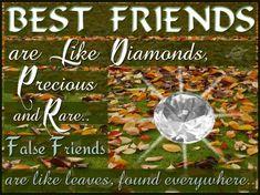Like diamonds, precious and rare...
