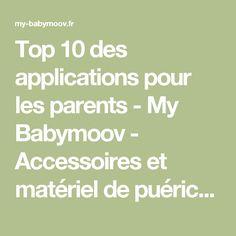 Top 10 des applications pour les parents - My Babymoov - Accessoires et matériel de puériculture bébé | Matériel et équipement puériculture bébé, Babymoov