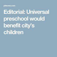Editorial: Universal preschool would benefit city's children
