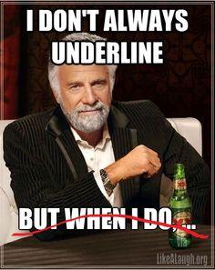 I don't always underline