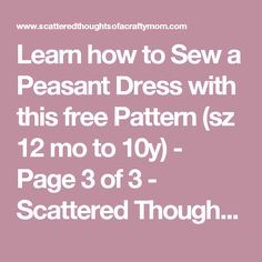 Learn how to Sew a Peasant Dress with this free Pattern (sz 12 mo to 10y) - Page 3 of 3 - Scattered Thoughts of a Crafty Mom by Jamie Sanders with measurements for neckline elastic and arm elastic.