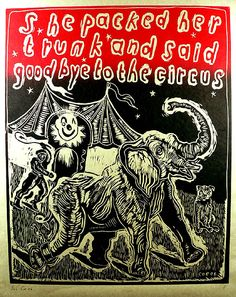 """""""She packed her trunk and said goodbye to the circus"""" - artwork by Sue Coe"""