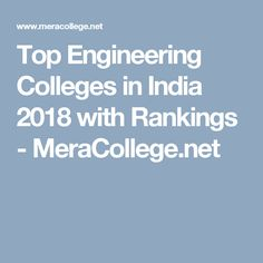 Top Engineering Colleges in India 2018 with Rankings - MeraCollege.net