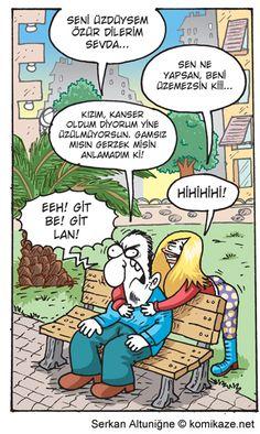 - Seni üzdüysem özür dilerim Sevda... + Sen ne yapsan, beni üzemezsin kiii... - Kızım, kanser oldum diyorum yine üzülmüyorsun. Gamsız mısın gerzek mısın anlamadım ki! + Hihihihi! - Eeh! Git be! Git lan!  #karikatür #mizah #matrak #komik #espri