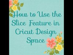 Courtney Lane Designs: How to use the slice feature in Cricut Design Space -VIDEO