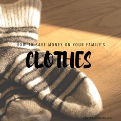 How to Save Money On Your Family's Clothes - Crystal Carder
