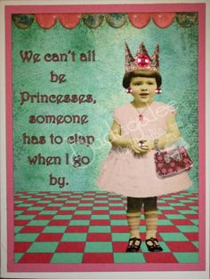 We Cant All Be Princesses  Funny Blank Card by Budugalee on Etsy, $5.00