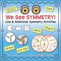 We See SYMMETRY! has more than 10 multimodal activities for Line and Rotational symmetry to meet the Common Core standard for 4th grade Geometry: 4.G.A.3 Kids will fold, trace, draw, design, chant, and act out symmetry! #math $