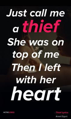 Ansel Elgort - Thief Lyrics and Quotes Call me a thief There's been a robbery I left with her heart Tore it apart Made no apologies Just call me a thief She was on top of me Then I left with her heart Broken and scarred Made no apologies  #AnselElgort #Thief  #Quotes #lyricQuotes #music #lyrics
