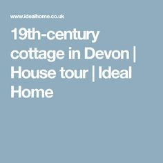 cottage in Devon Devon House, My House, Devon Cottages, Rustic Charm, House Tours, Ideal Home, 19th Century, Kitchens, Ideal House