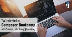 You're invited to Composer Bootcamp with Sabrina Peña Young (Interview)