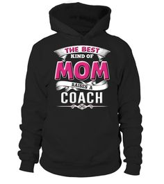 Coach Shirt Mom Gift Mother's Day Hoodie