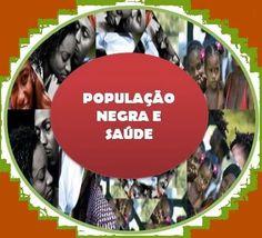 População Negra e Saúde: Redes sociais e a difusão da política de saúde da ...