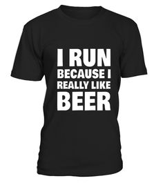I Run Because I Really Like Beer  Funny Parkour T-shirt, Best Parkour T-shirt