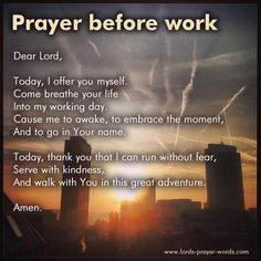 Good prayers to say before work, for strength and encouragement in your job. Also catholic prayers for work. Prayer Scriptures, Bible Prayers, Catholic Prayers, Faith Prayer, My Prayer, Prayer Room, Bible Verses, Prayer For Guidance, Power Of Prayer