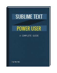 My book + video series on Sublime Text!