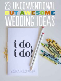 23 Unconventional But Awesome Wedding Ideas - BuzzFeed some are meh, but others are very cool and original!