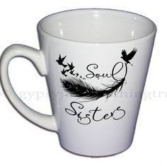 Coffee Cup - Soul Sisters Mug -Sister Quote Cup - Sisters Coffee Mug - Coffee Mug - Mug - Quote Cup - Sister Quote Mug - Bird Mug (8.00 USD) by GypsyJunkClothing
