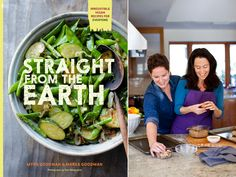 """Vegan Recipes from Cookbook Authors Myra and Marea Goodman:  """"STRAIGHT FROM THE EARTH""""  You may not have heard of Myra and Marea Goodman. But you've likely noticed boxed greens from Earthbound Farm, the country's largest grower of organic produce, at your local grocer. Myra co-founded that very farm; Marea was raised on it. DailyCandy"""