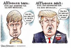 "Affluenza teen: rich and rewarded for his bad behavior ... ""can buy my way out of the big house!"" Affluenza adult: rich and rewarded for his bad behavior... ""can buy my way into the White House!"""