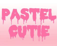 Pastel Goth Pastel Colors Drip Font Fontography Drip Type Typography