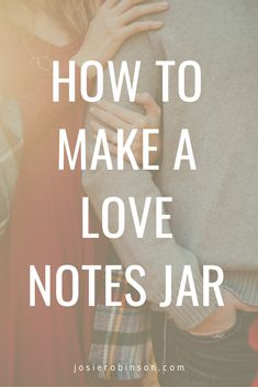How to create a love jar + things to write in a love jar. Beautiful love notes jar ideas that make a thoughtful Valentines Day or Anniversary gift for him or her. #love #lovehim #loveher #forever