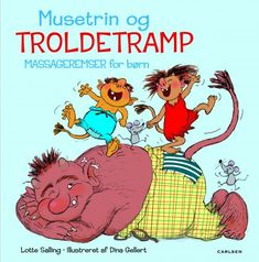 Musetrin & troldetramp - Massageremser for børn Teaching Kids, Kids Learning, We Are Teachers, Sensory Bottles, Brain Breaks, Science For Kids, Classroom Management, Kids Playing, Massage