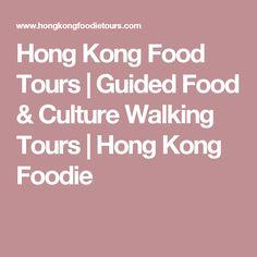 Hong Kong Food Tours   Guided Food & Culture Walking Tours   Hong Kong Foodie
