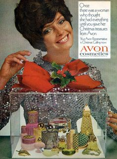 Avon Vintage Ad 1969. Headline: Once there was a women who thought she had everything until you gave her Christmas treasures from Avon. See our current 2016 HOLIDAY GIFT GUIDE — Find the presents that will make everyone on your list smile. SHOP NOW > http://www.avon.com/category/holiday/?c=repPWP&repid=9720704