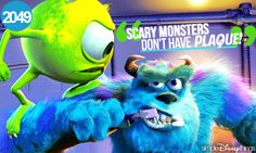 2049. Scary monsters don't have plaque!