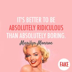 Marilyn Monroe Quote (About absolutely, absolutely boring, absolutely ridiculous, boring, boyfriend, break up, breakups, love, relationship,...