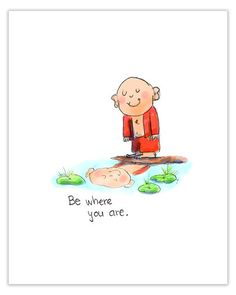 A reminder to be in the presentv Tiny Buddha, Little Buddha, Buddha Zen, Buddha Buddhism, Buddah Doodles, Buddha Wisdom, Love And Light, Illustrations, Creations