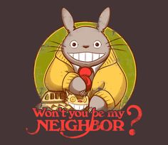 Won't You Be My Neighbor? | My Neighbor Totoro | Mr. Roger's Neighborhood | TeeFury