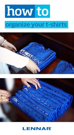 Lennar's How To U: How to Organize Your T-Shirts - save space and stay organized with this simple trick! #HowToU