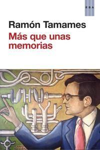 Más que unas memorias : años de aprendizaje, la edad de la razón / Ramón Tamames - http://fama.us.es/record=b2546752~S5*spi