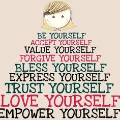 quotes and wisdom. empower yourself. self esteem. advice. great for girls / kids and teenagers.