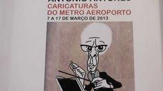 """Exposição """"Caricaturas do Metro do Aeroporto"""" de António Antunes"""