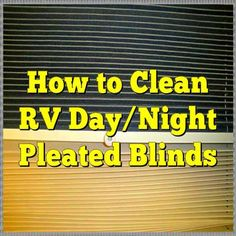How to Clean RV Day/Night Pleated Blinds