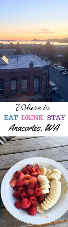 A guide on where to eat, drink, and stay in the seaside town of Anacortes…