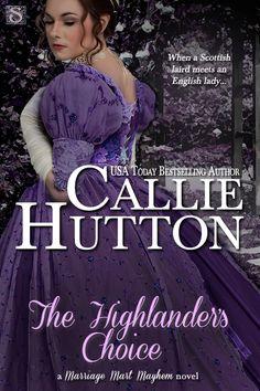 The Highlander's Choice (Marriage Mart Mayhem #5) By Callie Hutton