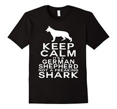 German Shepherd-Keep Calm It's A German Shepherd Not A Shark - Male Small - Black Shoppzee German Shepherd Shirts http://www.amazon.com/dp/B017WQ0LIA/ref=cm_sw_r_pi_dp_nL7Swb1VA3JQX