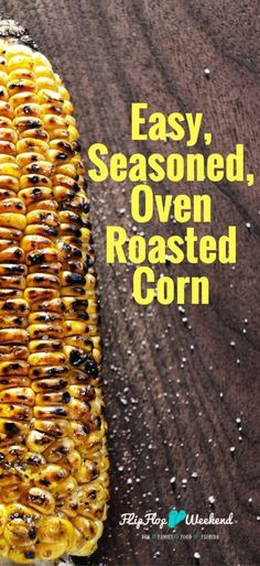 This easy roasted corn on the cob recipe can be done right in your oven, for a quick easy weeknight side dish with summer flair.