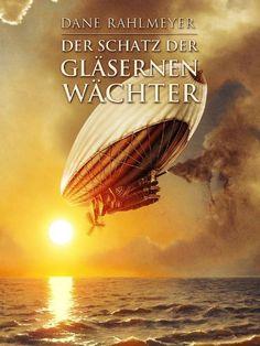 Der Schatz der gläsernen Wächter von Dane Rahlmeyer, http://www.amazon.de/dp/B005R0S5WS/ref=cm_sw_r_pi_dp_3NlJrb0HXRGQ9
